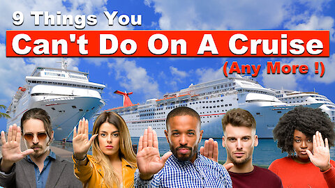 9 Things You Cannot Do On A Cruise Any More