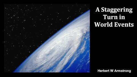 A Staggering Turn in World Events - Herbert W Armstrong - Radio Broadcast