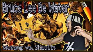 Bruce Lee - Be Water Shaolin vs WuTang