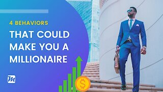4 Behaviors That Could Make You a Millionaire