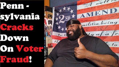 Pennsylvania Cracks Down On Voter Fraud!