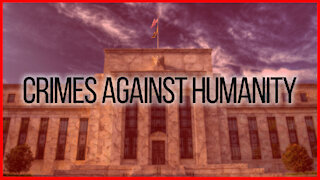 The Big Banks Are Guilty Of Crimes Against Humanity