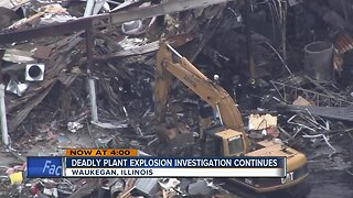 Deadly plant explosion investigation continues