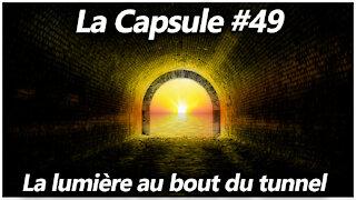 La Capsule #49 - La lumière au bout du tunnel