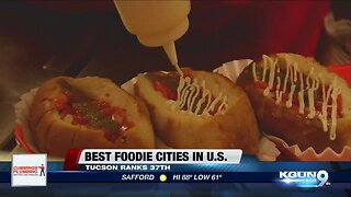 Tucson ranked in 'Best Foodie Cities in America'