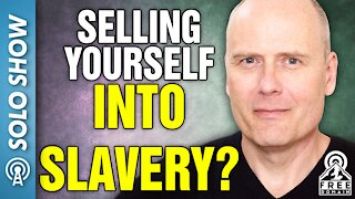 Selling Yourself into Slavery?