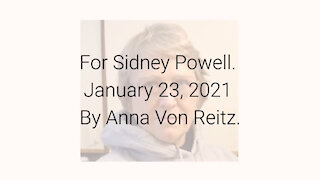 For Sidney Powell January 23, 2021 By Anna Von Reitz