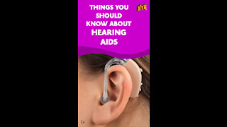 Top 4 Things You Should Know About Hearing Aids *