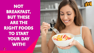 Top 3 Healthiest Foods You Should Start Your Day With