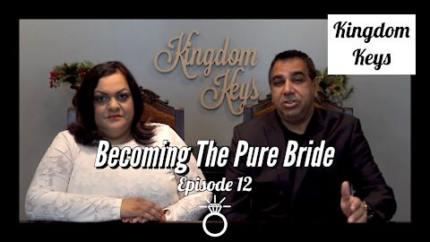 """Kingdom Keys: Episode 12 """"Becoming The Pure Bride"""""""