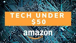 Best Tech Under $50 on Amazon (2020)
