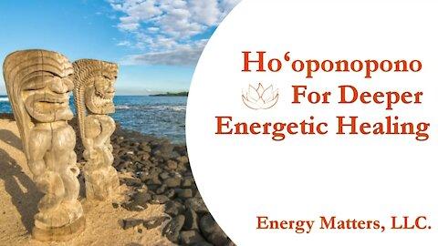 Embracing Hoʻoponopono: Forgiveness And Deeper Energetic Healing