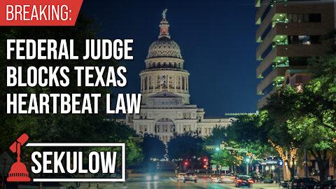 BREAKING: Federal Judge Blocks Texas Heartbeat Law