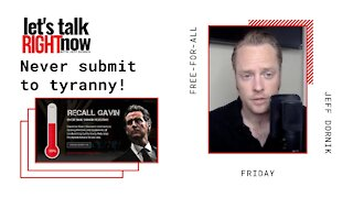 Never Submit to Tyranny! | Free-For-All Friday