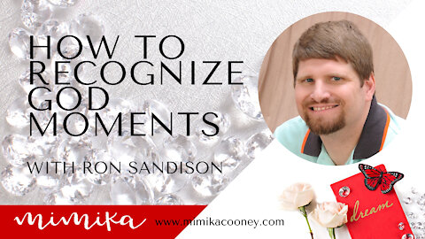 How to Recognize God moments with Ron Sandison