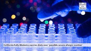 California halts Moderna vaccine shots over 'possible severe allergic reaction'