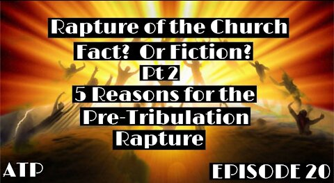 The Rapture of the Church? Pt 2 The Pre-Trib Argument!