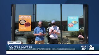 """Coffee Coffee in Bel Air says """"We're Open Baltimore!"""""""