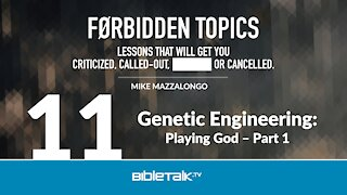 Genetic Engineering: Playing God - Part 1