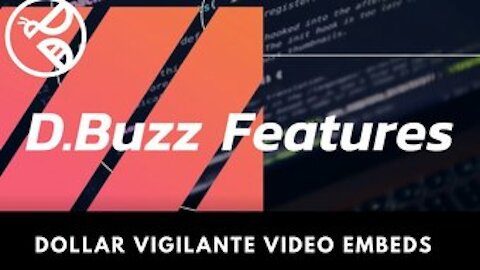D.Buzz Features : Dollar Vigilante Video Embeds