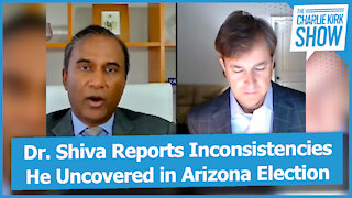Dr. Shiva Reports Inconsistencies He Uncovered in Arizona Election