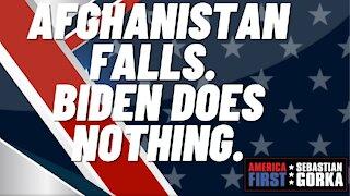 Sebastian Gorka FULL SHOW: Afghanistan falls. Biden does nothing.