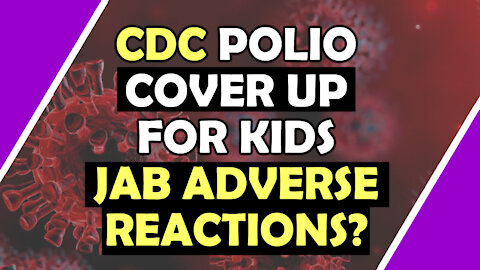 CDC TO USE POLIO Virus TO COVER UP KIDS JAB ADVERSE REACTIONS? / Hugo Talks #lockdown