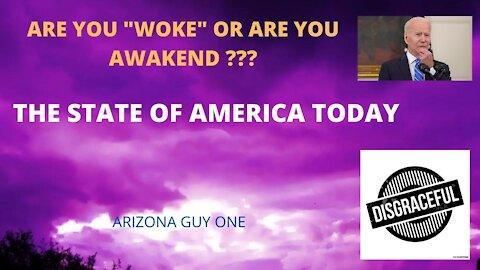 ARE YOU WOKE? OR ARE YOU ACTUALLY AWAKE??