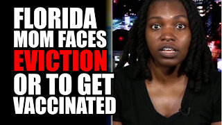 Florida Mom Faces EVICTION if Not Vaccinated