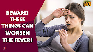 Top 5 Things You Should Never Do In Fever
