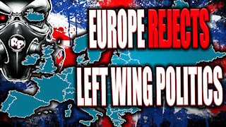 Left Wing politics is being REJECTED across Europe