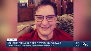 Friend of murdered woman speaks