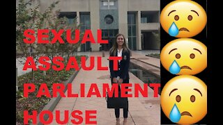SEXUAL ASSAULT AT PARLIAMENT HOUSE