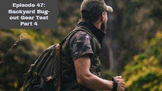 Episode 47: Backyard Bug-out Gear Test Part 4