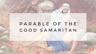 8.5.20 Wednesday Lesson - THE PARABLE OF THE GOOD SAMARITAN