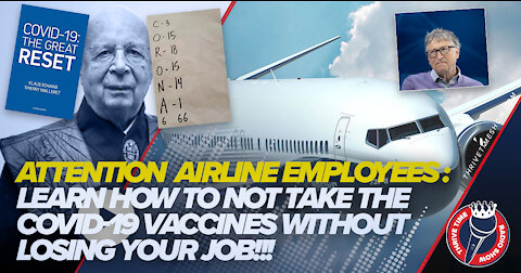 Attention Airline Employees: Don't Want to Take the COVID-19 Vaccines? (Must Watch First 5 Minutes)