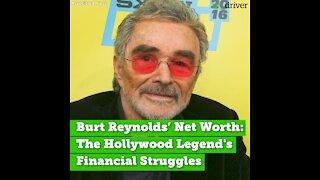 Burt Reynolds Net Worth: The Hollywood Legend's Financial Struggles