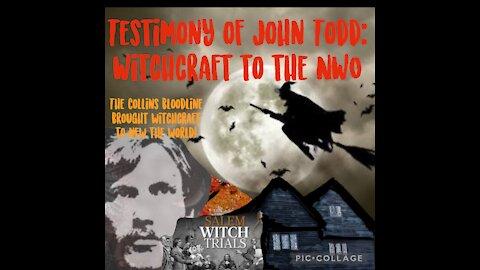 JOHN TODD: TESTIMONY OF EX ILLUMINATI HIGH PRIEST ABOUT WITCHCRAFT