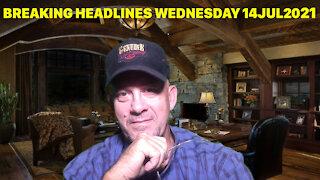 BREAKING HEADLINE NEWS WEDNESDAY 14JULY2021