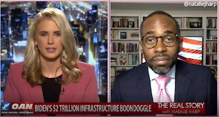 The Real Story - OANN Infrastructure Boondoggle with Paris Dennard