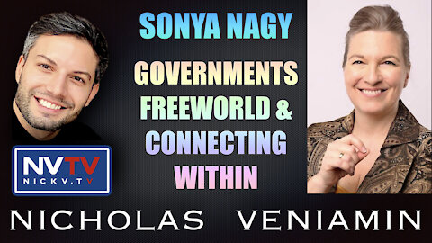 Sonya Nagy Discusses Governments, Free-world and Connection Within with Nicholas Veniamin