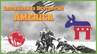 WATCH Liberals Destroying America