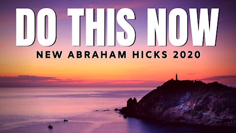 Do This Now | New Abraham Hicks 2020 | Law Of Attraction