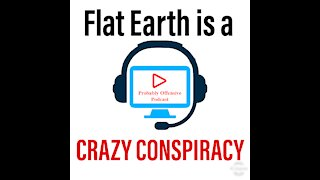 Flat Earth is a CRAZY CONSPIRACY