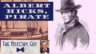 Albert Hicks, the Notorious Pirate of New York City