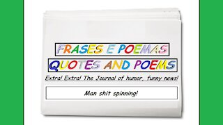 Funny news: Man shit spinning! [Quotes and Poems]