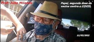 Papai tomando a segunda dose da vacina...