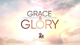 Grace and Glory 3/21/2021