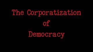 Corporatization of Democracy