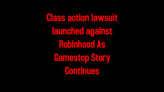 Class action lawsuit launched against Robinhood As Gamestop Story Continues 1-28-2021